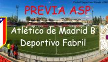 Previa Atleti B Deportivo Fabril