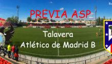 Previa Talavera Atleti B